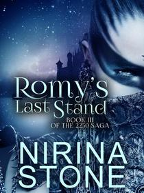 Romy's Last Stand [Book III of the 2250 Saga]