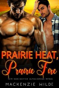 Prairie Heat, Prairie Fire: A Prologue [M/M Non-Shifter Alpha/Omega MPreg]