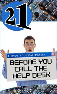 21 Things to Know and Do Before You Call the Help Desk