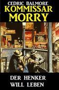 Kommissar Morry - Der Henker will leben
