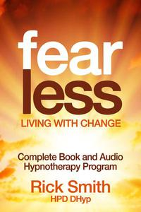 Fearless - Living With Change - Complete Book and Audio Hypnotherapy Program