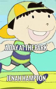 A Day At The Park (Illustrated Children's Book Ages 2-5)