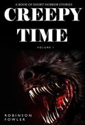Creepy Time Volume 1: A Book of Short Horror Stories