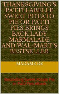 Thanksgiving's Patti LaBelle Sweet Potato Pie or Patti Pie