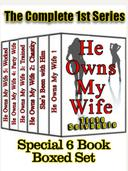 He Owns My Wife - Complete 1st Series Special 6 Book Boxed Set