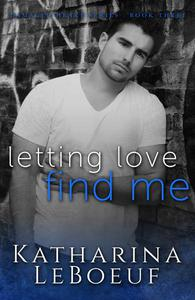 Letting Love Find Me