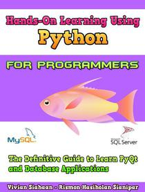 Hands-On Learning Using Python For Programmers: The Definitive Guide to Learn PyQt and Database Applications