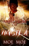The Ambition Of A Hustla