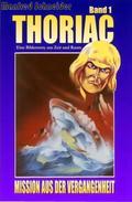 Thoriac, Band 1: Mission aus der Vergangenheit
