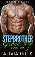 DAWN'S BABY: Second Step (Billionaire Stepbrother Romance Series)