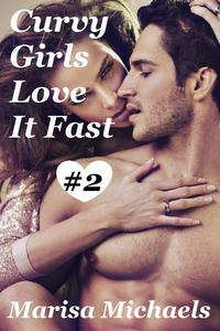 Curvy Girls Love it Fast