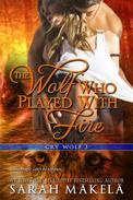The Wolf Who Played With Fire