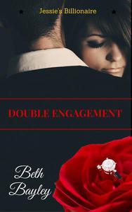Double Engagement - Jessie's Billionaire