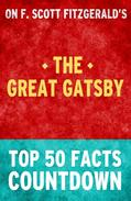 The Great Gatsby - Top 50 Facts Countdown
