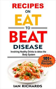 Recipes On Eat To Beat Disease