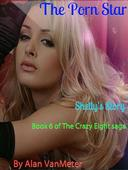 The Porn Star: Shelly's Story  (Book 6 of The Crazy Eight saga)