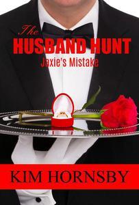 The Husband Hunt - Jaxie's Mistake