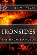 Ironsides, The Haunted Robot