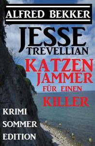 Jessse Trevellian Krimi Sommer Edition: Katzenjammer für einen Killer
