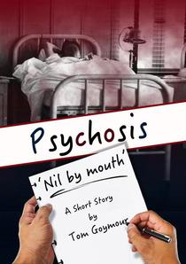 PSYCHOSIS: 'Nil by mouth'