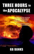 Three Hours to the Apocalypse