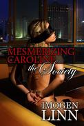 Mesmerizing Caroline - The Society (BDSM Erotica)