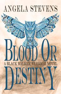 Blood Or Destiny