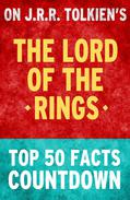 The Lord of the Rings: Top 50 Facts Countdown