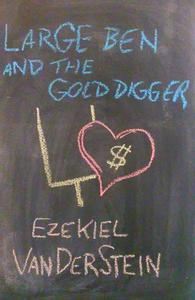 Large Ben and the Gold Digger