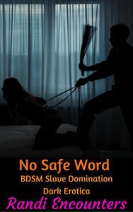 No Safe Word: BDSM Slave Domination Dark Erotica
