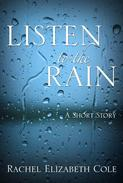 Listen to the Rain: A Short Story