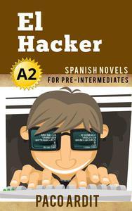 El Hacker - Spanish Readers for Pre Intermediates (A2)