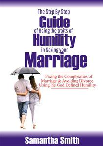 The Step by Step Guide of Using the Traits of Humility in Saving Your Marriage