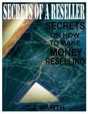 Secrets of a Reseller