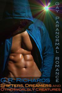 Shifters, Dreamers and Otherworldly Creatures: Gay Paranormal Romance