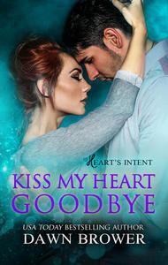 Kiss My Heart Goodbye