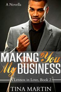Making You My Business (A Lennox in Love, #2)