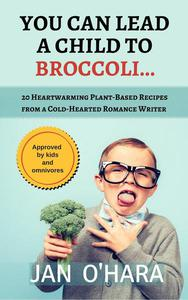 You Can Lead a Child to Broccoli...