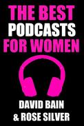 The Best Podcasts for Women