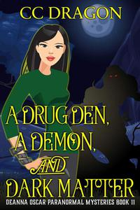 A Drug Den, A Demon, and Dark Matter