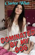Dominated By My Dog: taboo zoophilia beast bestiality beast sex beast erotica bestiality erotica dog sex animal sex knot knotting breeding creampie bareback oral sex dog erotica