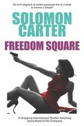 Freedom Square - A Gripping International Thriller Featuring Jenna Royal and The Company