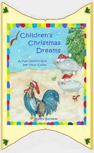 Children's Christmas Dreams A Fun Children's Book for Your Child