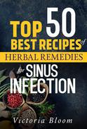Top 50 Best Recipes of Herbal Remedies for Sinus Infection (Nausea)