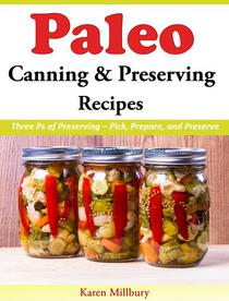 Paleo Canning And Preserving Recipes Three Ps of Preserving – Pick, Prepare, and Preserve