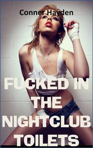 Fucked in the Night Club Toilets