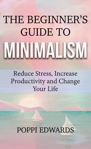The Beginner's Guide to Minimalism
