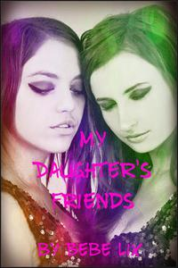 My Daughter's Friends: Three Erotic Lesbian Cougar Stories