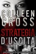 Strategia d'Uscita : Un thriller di Katerina Carter