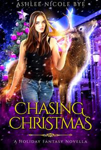 Chasing Christmas: A Holiday Fantasy Novella